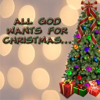 sermon_allgodwantsforchristmas