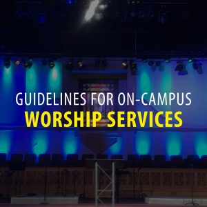 Copy of Copy of Copy of Plans for Resuming On Campus Worship