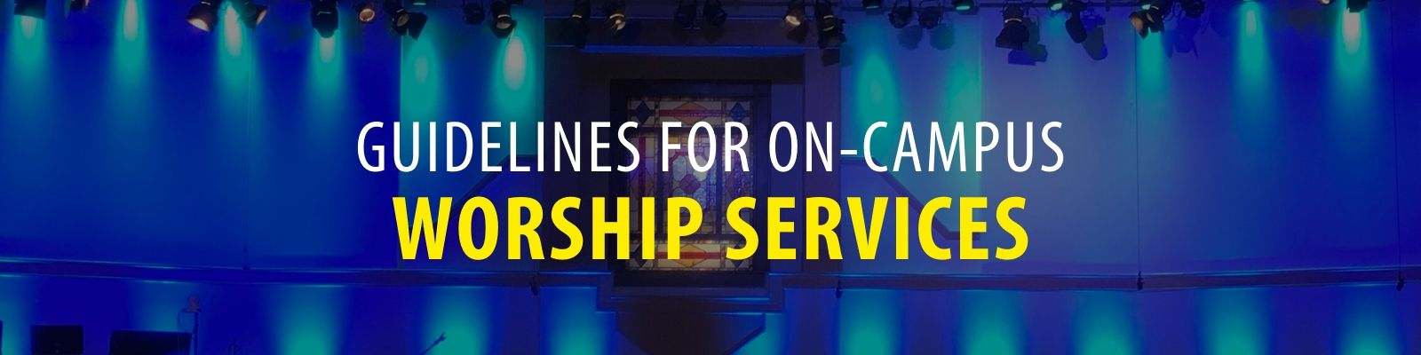 Copy of Copy of Plans for Resuming On Campus Worship