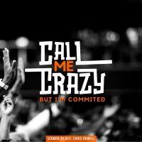 Call Me Crazy IG